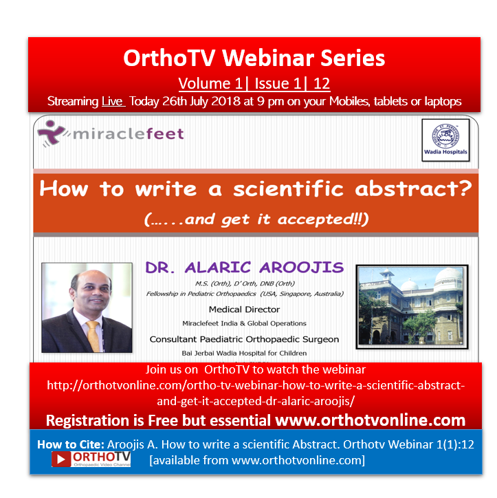 - Dr Alaric - Ortho TV Webinar: How to write a scientific abstract?……and get it accepted!! Dr Alaric Aroojis