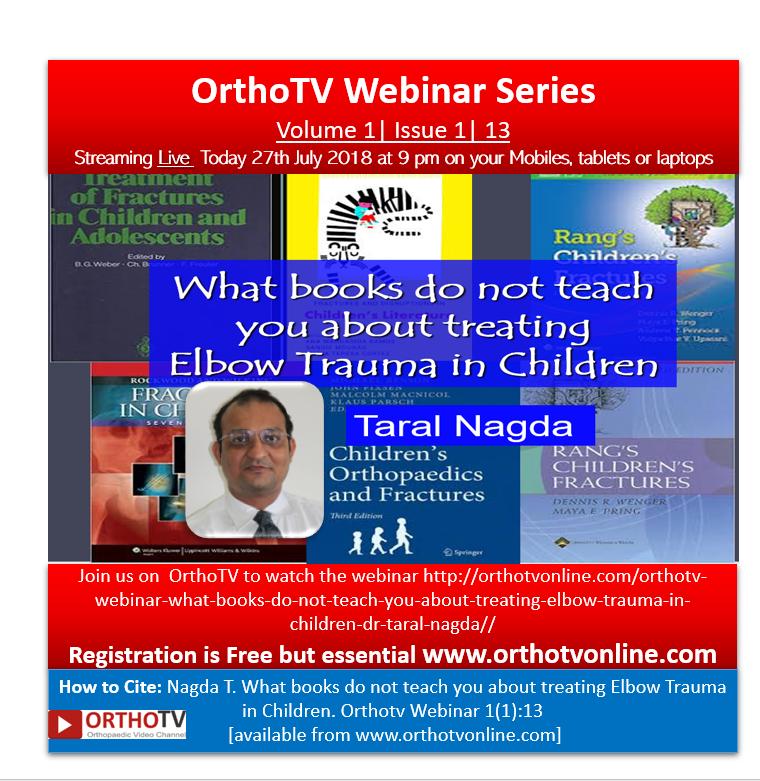 - webinar - OrthoTV Webinar: What books do not teach you about treating Elbow Trauma in Children Dr Taral Nagda