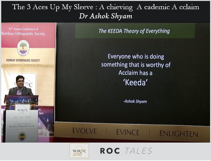 - Ashok - ROC Tales: The 3 Aces Up My Sleeve : A chieving  A cademic A cclaim Dr Ashok Shyam