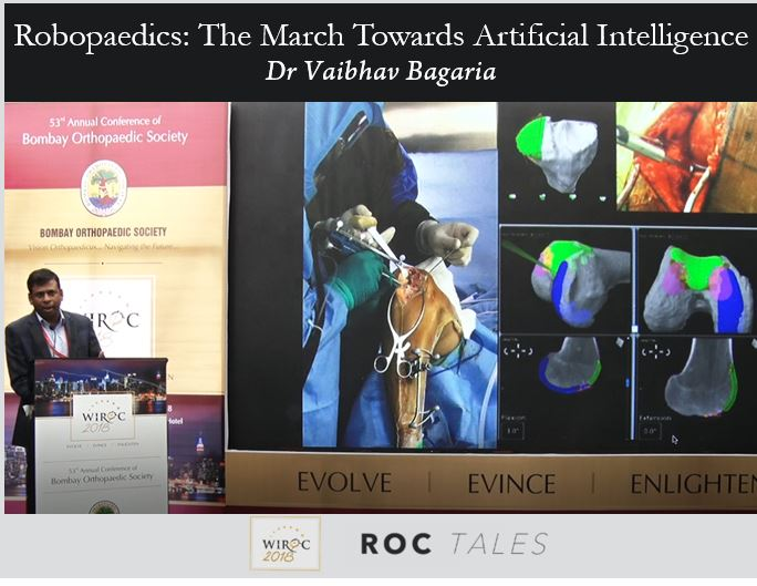 - Vaibhav - ROC Tales: Robopaedics: The March Towards Artificial Intelligence Dr Vaibhav Bagaria