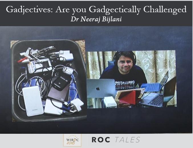 - neeraj - ROC Tales: Gadjectives: Are you Gadgectically Challenged Dr Neeraj Bijlani
