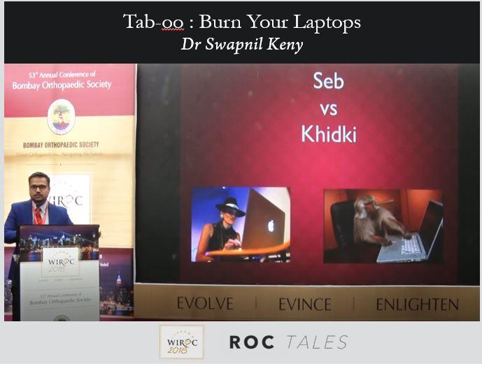 - swapnil - ROC Tales: Tab-oo : Burn Your Laptops Dr Swapnil Keny