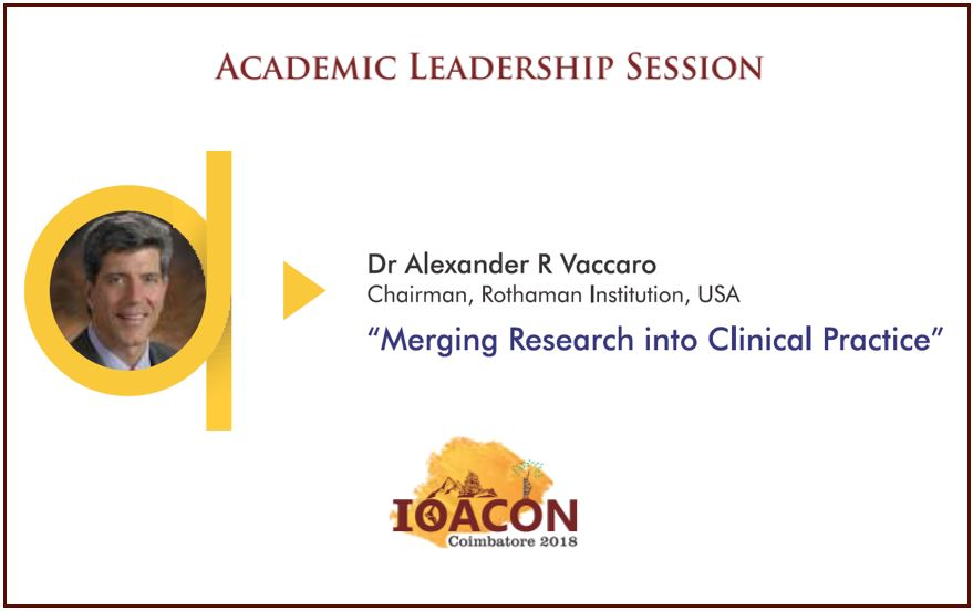 - vacaro - IOACON 2018: Academic Leadership Session: Dr Alexander R Vaccaro – Merging Research Into Clinical Practice
