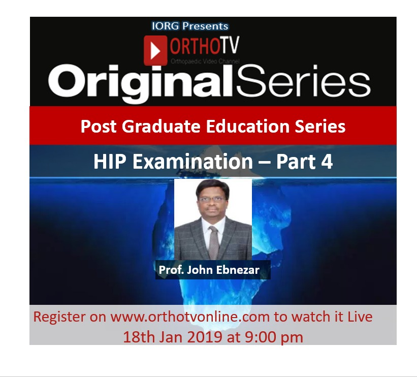 - WhatsApp Image 2019 01 18 at 3 - OrthoTV Original Series : Hip Examination part 4- Prof John Ebnezar