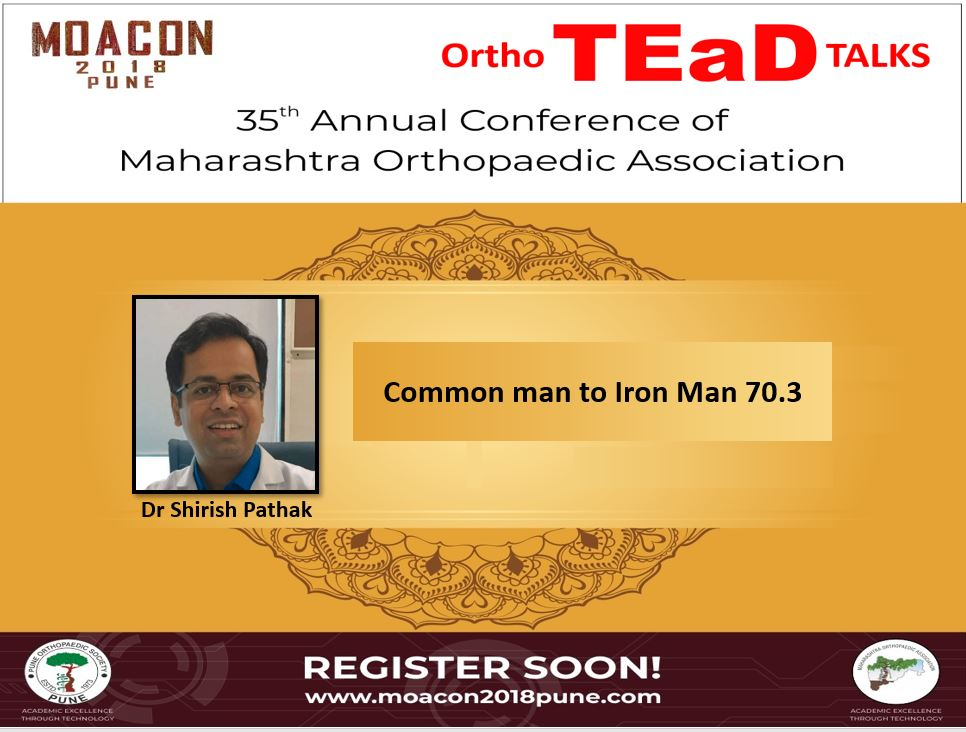 - pathak - OrthoTEaD Talks: Dr Shirish Pathak: Common man to Iron Man 70.3