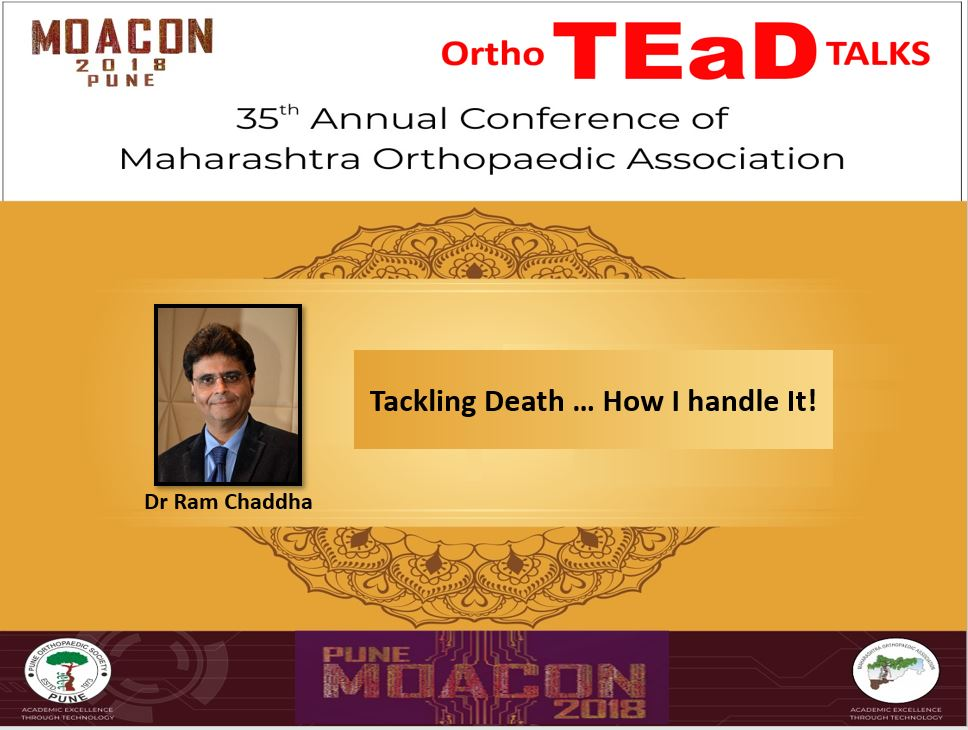 - ram - Tackling Death … How I handle It! Dr Ram Chaddha : TEaD Talks at MOACON 2018