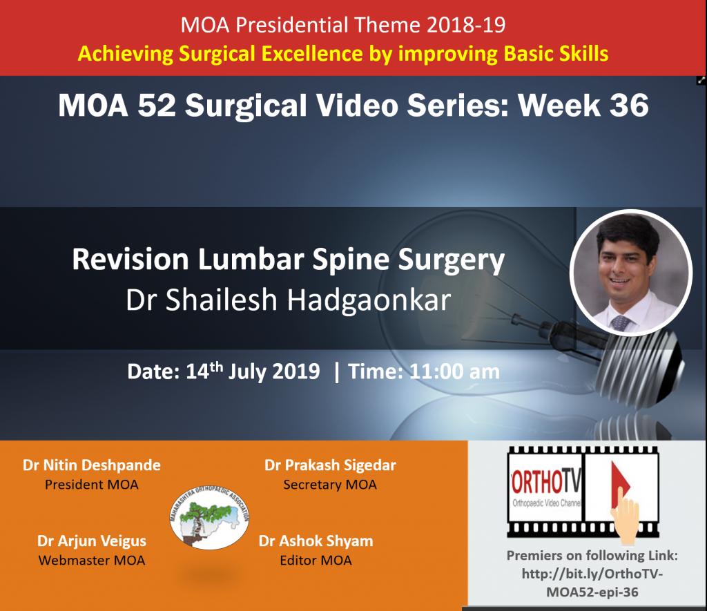 - hadgaonkar 1024x885 - MOA 52 Surgical Video Series week 36: Revision Lumbar Spine Surgery : Dr Shailesh Hadgaonkar