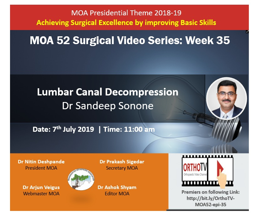 - sandeep sonone - MOA 52 Surgical Video Series: Lumbar Canal Decompression, Video Demonstration by Dr Sandeep Sonone