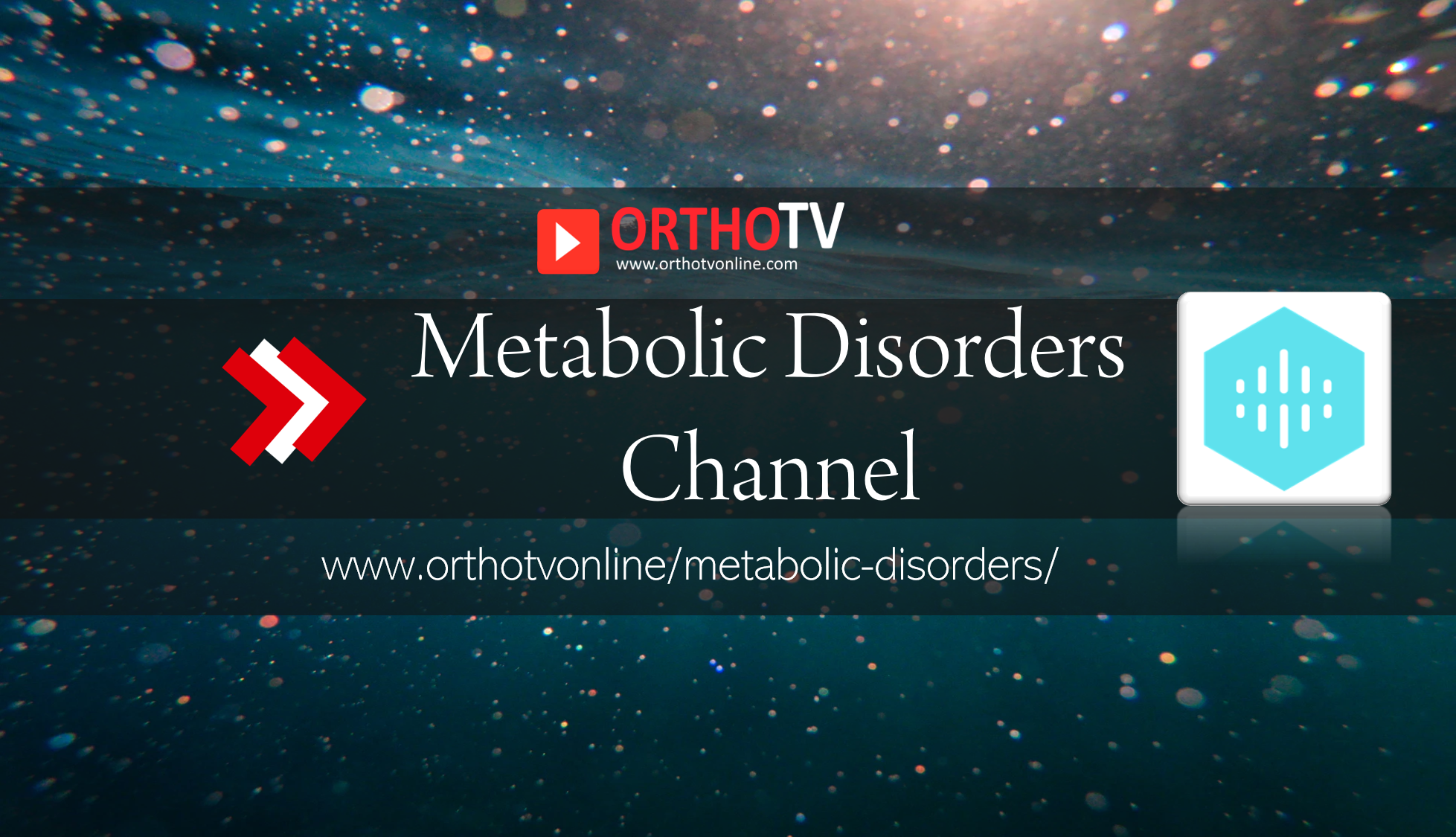 - OrthoTV Metabolic Disorders Channel - Metabolic Disorders