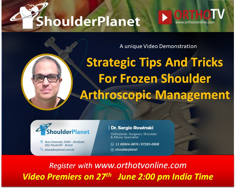 - WhatsApp Image 2020 06 27 at 10 - Strategic Tips And Tricks For Frozen Shoulder Arthroscopic Management by Dr Sergio Rowinski
