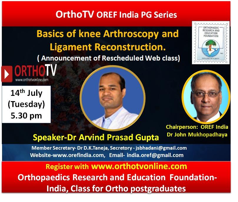 - WhatsApp Image 2020 07 14 at 1 - Basics of knee Arthroscopy and Ligament Reconstruction by OREF- India, Speaker- Dr Arvind Prasad Gupta, Chairperson- Dr John Mukhopadhaya