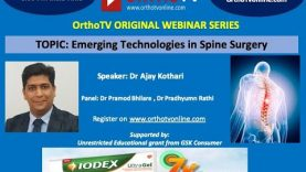 OrthoTV Original – Emerging technologies in spine surgery – Dr Ajay Kothari