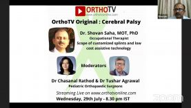 OrthoTV Original – Scope of Customised Splints and Low Cost Assistive Technology in Cerebral Palsy – Dr Shovan Saha