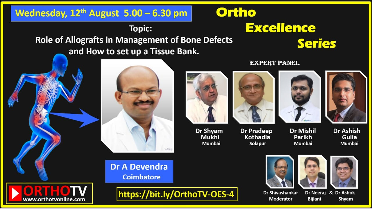 - 309E9186 F802 4DF3 9540 5411D1C6559F - Ortho Excellence Series – Role of Allografts in Managing Bone Defects and setting up Tissue Bank – Dr A Devendra