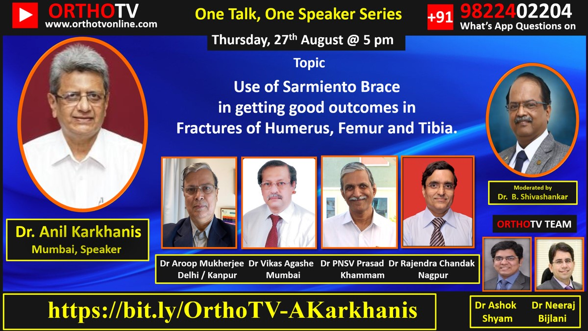 """- WhatsApp Image 2020 08 25 at 12 - One Talk One Speaker Series: """"Use of Sarmiento Brace in getting good outcomes in Fractures of Humerus, Femur & Tibia"""