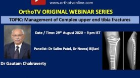 OrthoTV Original – Management of Complex upper end tibia fractures – Dr Gautam Chakraverty