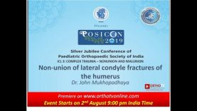 POSICON ICL Series: Non-union of Lateral Condyle Fracture of the humerus by Dr. John Mukhopadhaya