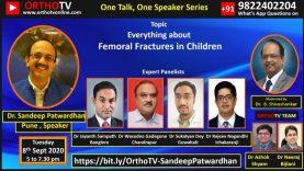 One Talk One Speaker – Femoral Fractures in Children – Dr Sandeep Patwardhan