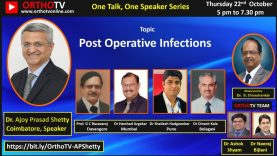One Talk One Speaker – Post Operative Infections – Dr Ajoy Shetty