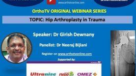 OrthoTV Original – Hip Arthroplasty in Trauma Scenario – Dr Girish Dewnany