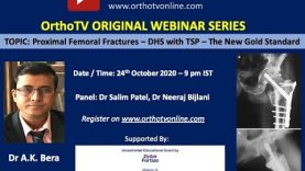 OrthoTV Original – Proximal Femoral Fractures – DHS with TSP – The New Gold Standard – Dr A K Bera
