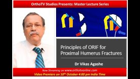OrthoTV Studios Presents: Master Lecture Series: Principles of ORIF for Proximal Humerus Fractures by Dr Vikas Agashe