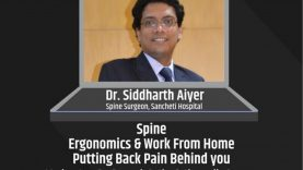 SPINE OPE: Spine Ergonomics & Work from Home putting Back Pain Behind You by Dr Siddharth Aiyer