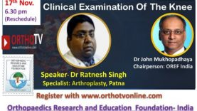OREF India Webclass – Clinical Examination of the Knee – Dr Ratnesh Singh