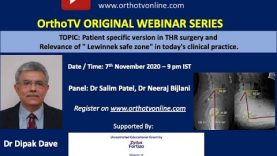 "OrthoTV Original : Patient specific version in THR surgery and Relevance of "" Lewinnek safe zone"" – Dr Dipak Dave"