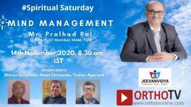 Spiritual Saturday – Mind Management – Mr Pralhad Pai