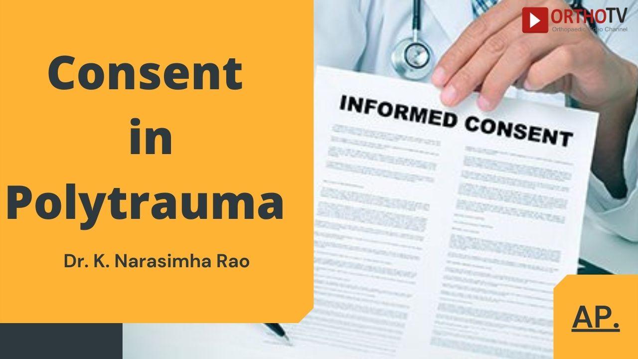 Consent in Polytrauma by Dr K Narasimha Rao