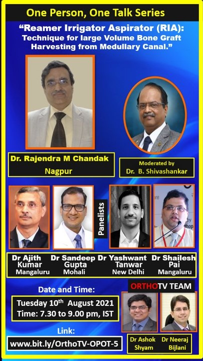 One Person One Talk Webinar Series : RIA or Reamer Irrigator Aspirator: the technique of Harvesting Large Volume Bone Graft from Medullary Canal by Dr RM Chandak