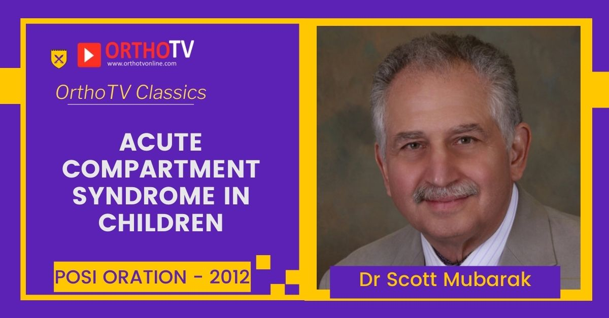 Acute Compartment syndrome in children by Dr Scott Mubarak