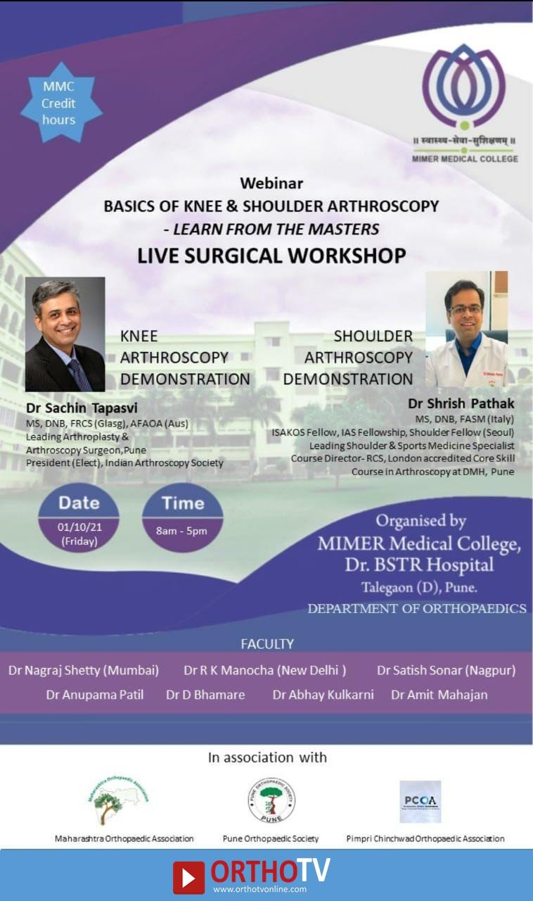 Surginar : MIMER Medical College , Pune Live Surgical Deonstration : Basics of Arthroscopy by Dr Sachin Tapasvi, Dr Sirish Pathak
