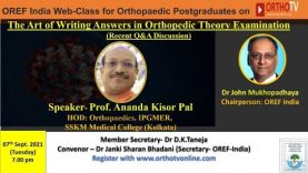 OREF-INDIA Webclass: Art of Writing answers in Orthopaedic Theory examination: Prof. Ananda Kishor Pal,