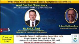 OREF India Webclass: Brachial Plexus Palsy : Prof Anil Bhat